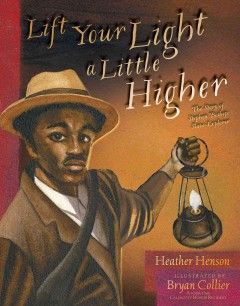 Book jacket for Lift your light a little higher : the story of Stephen Bishop: slave-explorer