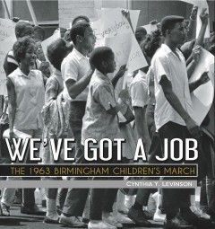Book jacket for We've got a job : the 1963 Birmingham Children's March