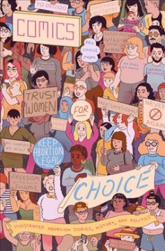 Book jacket for Comics for choice : illustrated abortion stories, history, and politics