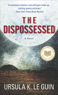 Book jacket for The dispossessed [BOOK DISCUSSION] : an ambiguous Utopia