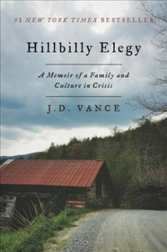 Book jacket for Hillbilly elegy [BOOK DISCUSSION] : a memoir of a family and culture in crisis