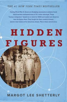 Book jacket for Hidden figures [BOOK DISCUSSION] : the American dream and the untold story of the Black women mathematicians who helped win the space race