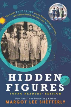 Book jacket for Hidden figures : the untold true story of four African-American women who helped launch our nation into space