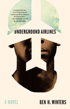Book jacket for Underground airlines [BOOK DISCUSSION]