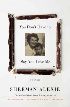 Book jacket for You don't have to say you love me [BOOK DISCUSSION] : a memoir