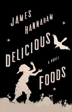 Book jacket for Delicious foods [BOOK DISCUSSION] : a novel
