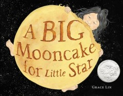 Book jacket for A big mooncake for Little Star