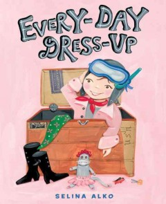 Book jacket for Every-day dress-up /