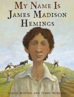 Book jacket for My name is James Madison Hemings