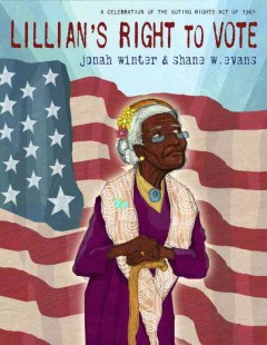 Book jacket for Lillian's right to vote : a celebration of the Voting Rights Act of 1965