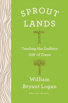 Book jacket for Sprout lands : tending the endless gift of trees