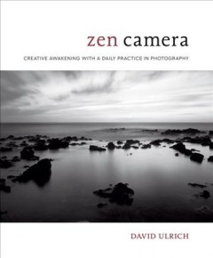 Book jacket for Zen camera : a daily photography practice for mindfulness and creativity