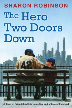 Book jacket for The hero two doors down : based on the true story of friendship between a boy and a baseball legend
