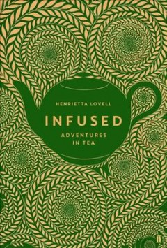 Book jacket for Infused : Adventures in Tea