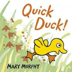 Book jacket for Quick duck! /