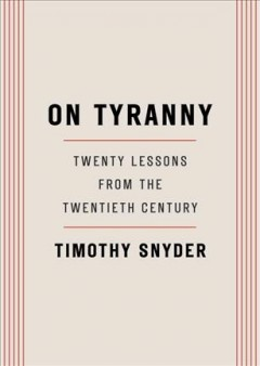 Book jacket for On tyranny [BOOK DISCUSSION] : twenty lessons from the twentieth century