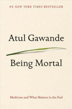 Book jacket for Being mortal [BOOK DISCUSSION] : medicine and what matters in the end