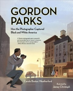 Book jacket for Gordon Parks : how the photographer captured black and white America