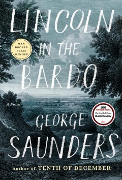 Book jacket for Lincoln in the Bardo [BOOK DISCUSSION] : a novel