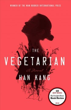 Book jacket for The vegetarian [BOOK DISCUSSION] : a novel