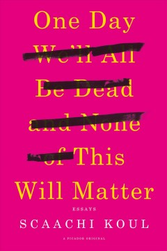Book jacket for One day we'll all be dead and none of this will matter [BOOK DISCUSSION]