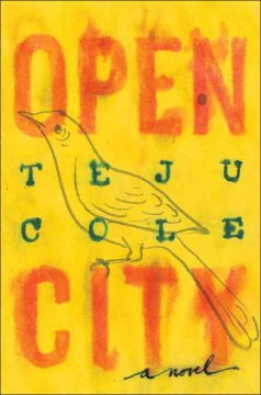 Book jacket for Open city [BOOK DISCUSSION] : a novel