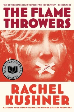Book jacket for The flamethrowers [BOOK DISCUSSION] : a novel