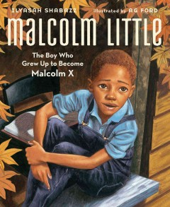 Book jacket for Malcolm Little : the boy who grew up to become Malcolm X