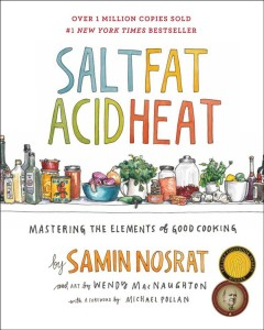 Book jacket for Salt, fat, acid, heat [BOOK DISCUSSION] : mastering the elements of good cooking