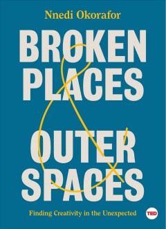 Book jacket for Broken Places & Outer Spaces : Finding Creativity in the Unexpected