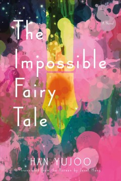 Book jacket for The impossible fairy tale [BOOK DISCUSSION] : a novel