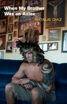 Book jacket for When my brother was an Aztec