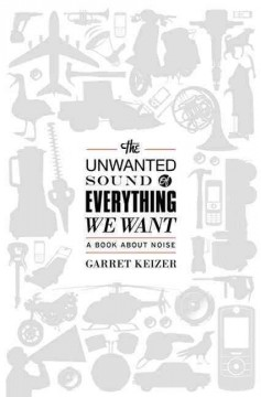 Book jacket for The unwanted sound of everything we want :