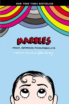 Book jacket for Marbles : mania, depression, Michelangelo, & me : a graphic memoir