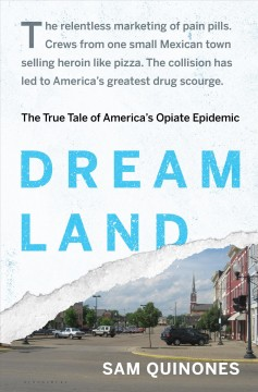 Book jacket for Dreamland [BOOK DISCUSSION] : the true tale of America's opiate epidemic