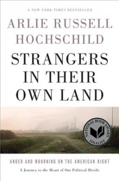 Book jacket for Strangers in their own land [BOOK DISCUSSION] : anger and mourning on the American right