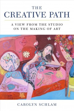 Book jacket for The creative path : a view from the studio on the making of art