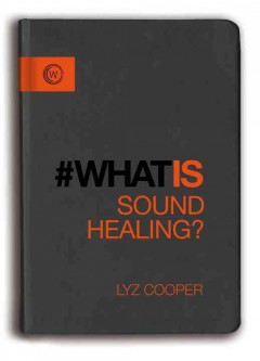 Book jacket for What is sound healing? /
