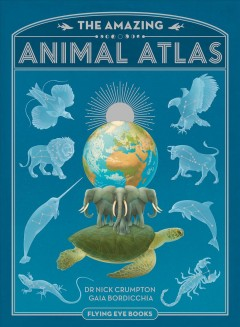 Book jacket for The Amazing Animal Atlas