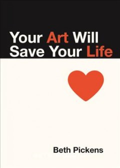 Book jacket for Your art will save your life