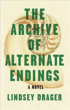 Book jacket for The archive of alternate endings / Stories