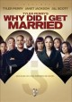 Tyler Perry's Why Did I Get Married?