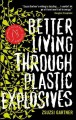 Better Living Through Plastic Explosives-- Book cover and link to catalog