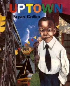 Uptown, by Bryan Collier
