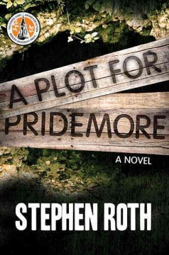 A Plot for Pridemore, by Stephen Roth