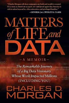 Matters of Life and Data, by Charles D. Morgan