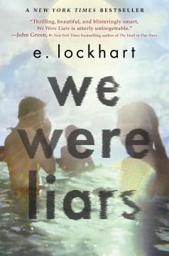 We Were Liars, by E. Lockhart