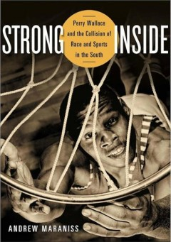 Strong Inside, by Andrew Maraniss