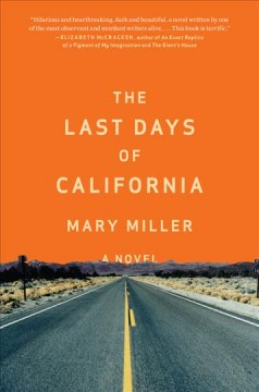 The Last Days of California, by Mary Miller