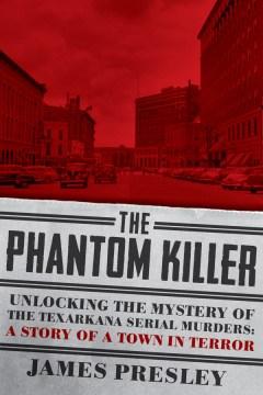 The Phantom Killer, by James Presley
